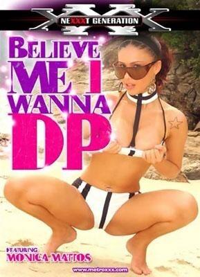Believe Me, I Wanna DP