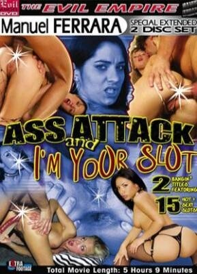 Ass Attack and I'm Your Slut