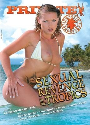 Sexual Revenge in the Tropics