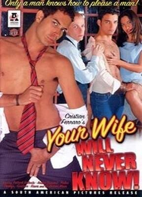 Your Wife Will Never Know