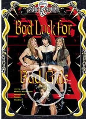 Bad Luck for Bad Girls
